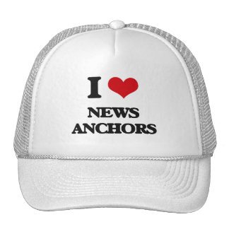 I Love News Anchors Trucker Hats