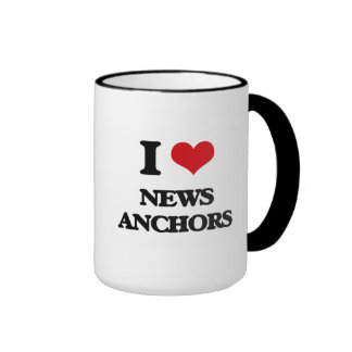 I Love News Anchors Coffee Mugs