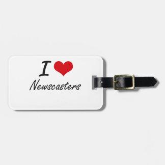 I Love Newscasters Luggage Tags