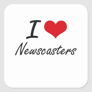 I Love Newscasters Square Sticker