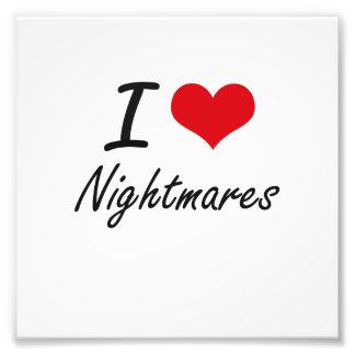 I Love Nightmares Photograph