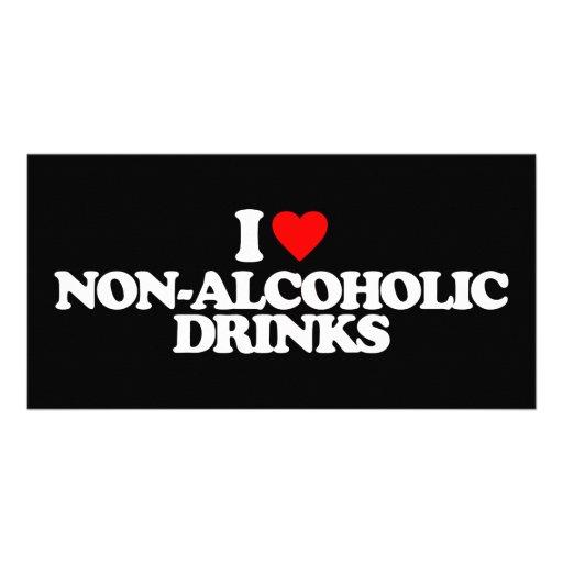 I LOVE NON-ALCOHOLIC DRINKS CUSTOM PHOTO CARD