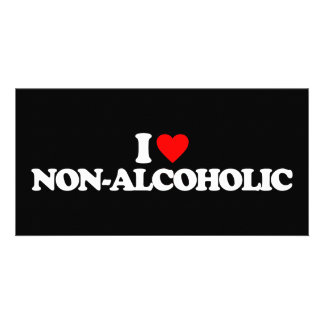 I LOVE NON-ALCOHOLIC CUSTOM PHOTO CARD
