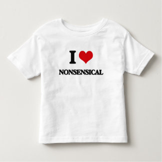 I Love Nonsensical T-shirts