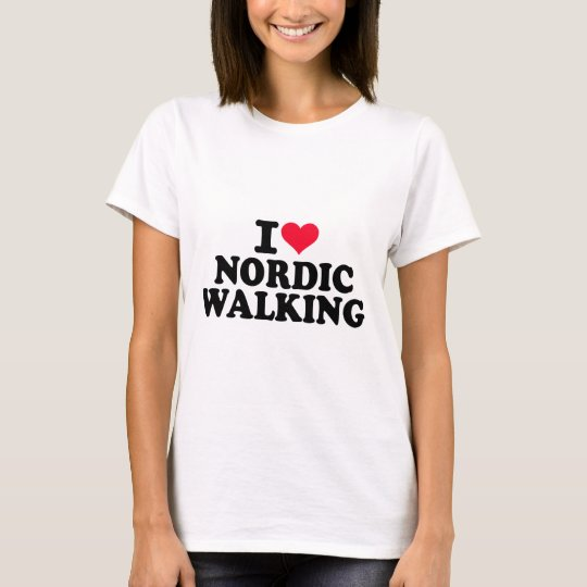 I love Nordic Walking T-Shirt