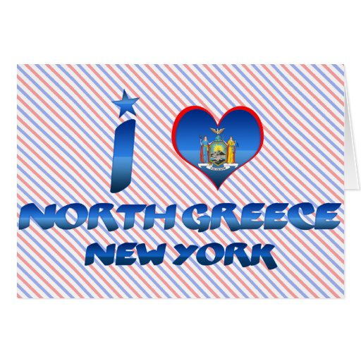 I love North Greece, New York Greeting Card