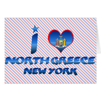 I love North Greece New York Greeting Card