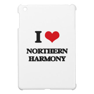 I Love NORTHERN HARMONY Cover For The iPad Mini