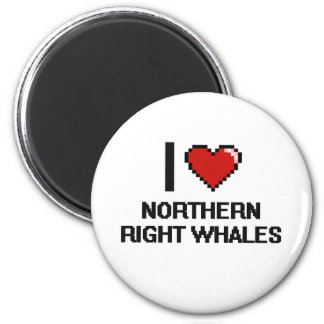 I love Northern Right Whales Digital Design 2 Inch Round Magnet