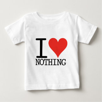 I Love Nothing Baby T-Shirt