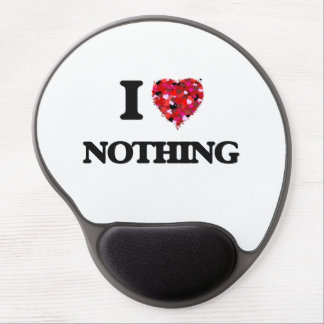 I Love Nothing Gel Mouse Pad