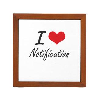 I Love Notification Desk Organiser