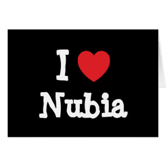 I love Nubia heart T-Shirt Greeting Card
