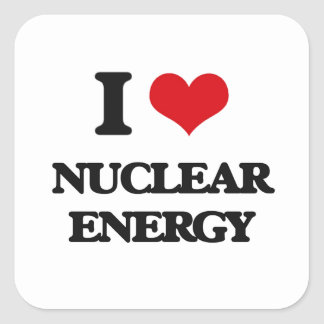 I Love Nuclear Energy Square Sticker