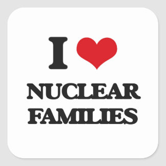 I Love Nuclear Families Square Sticker