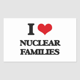 I Love Nuclear Families Rectangle Stickers