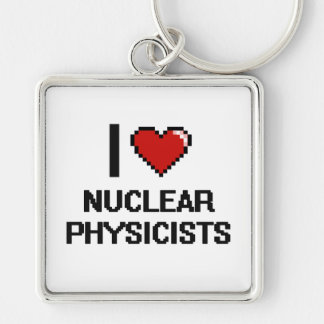 I love Nuclear Physicists Silver-Colored Square Key Ring