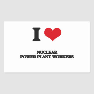 I love Nuclear Power Plant Workers Rectangle Stickers
