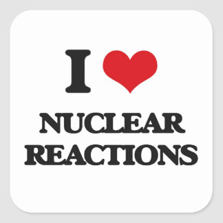 I Love Nuclear Reactions Square Stickers