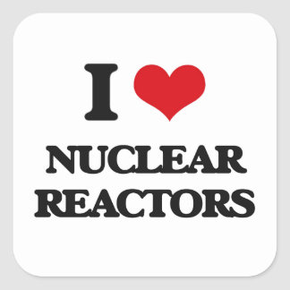 I Love Nuclear Reactors Square Stickers