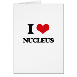 I Love Nucleus Greeting Card