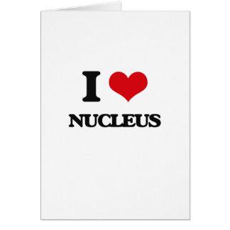 I Love Nucleus Greeting Card