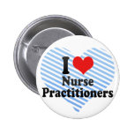 I Love Nurse Practitioners Pin