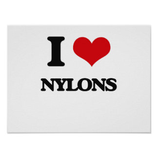 I Love Nylons Posters