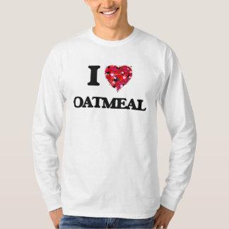 I Love Oatmeal food design T Shirt