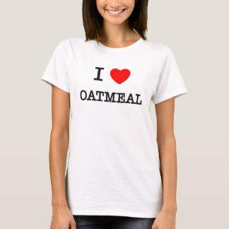 I Love OATMEAL ( food ) T-Shirt