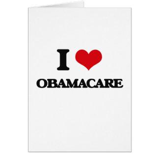 I Love Obamacare Greeting Cards