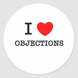 I Love Objections Round Sticker