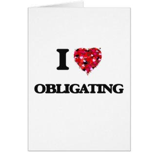 I Love Obligating Greeting Card