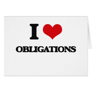 I Love Obligations Greeting Cards