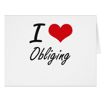 I Love Obliging Big Greeting Card