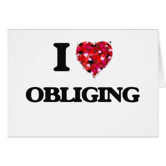 I Love Obliging Greeting Card