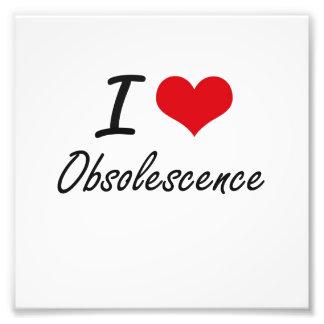 I Love Obsolescence Art Photo