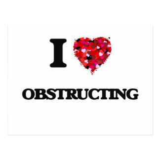 I Love Obstructing Postcard