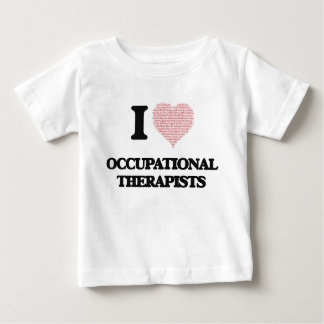 I love Occupational Therapists (Heart made from wo Infant T-Shirt