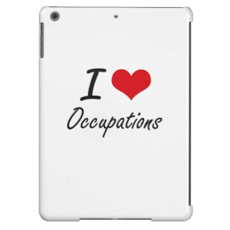 I love Occupations iPad Air Cover