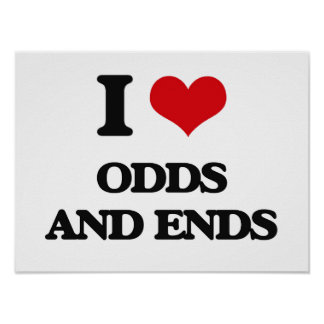 I Love Odds And Ends Poster