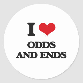 I Love Odds And Ends Round Sticker