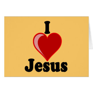 I Love of Jesus Gifts Greeting Card