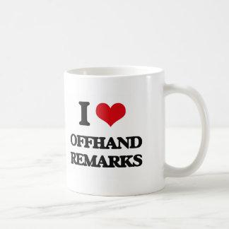I Love Offhand Remarks Mug