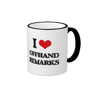I Love Offhand Remarks Coffee Mug