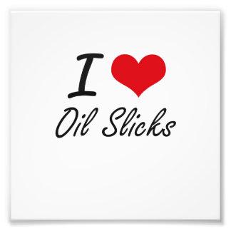 I Love Oil Slicks Photo Art