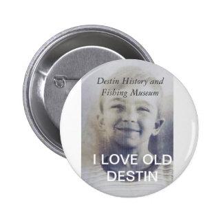 I LOVE OLD DESTIN/ Museum pin