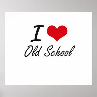 I love Old School Poster