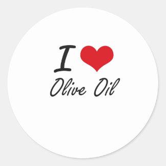 I Love Olive Oil Round Sticker