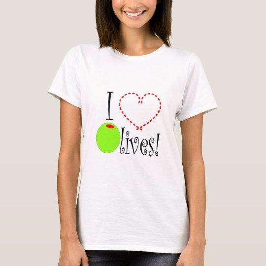 I love Olives T-Shirt
